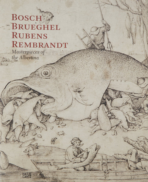 Bosch - Bruegel - Rubens - Rembrandt: Masterworks from the Albertina Collection
