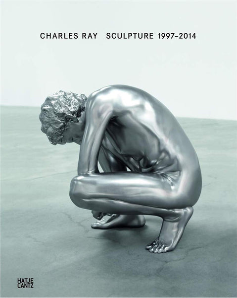 Charles Ray: Sculpture 1997-2014 - CLEARANCE