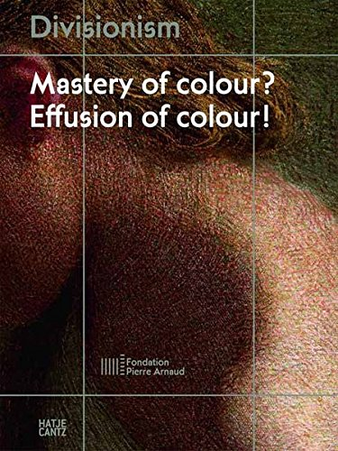 Divisionism: Mastery of Colour? Effusion of Colour! - CLEARANCE