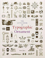 The Little Book of Typographic Ornament