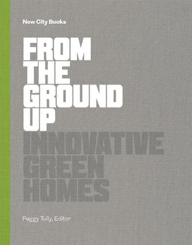 From the Ground Up: Innovative Green Homes - CLEARANCE