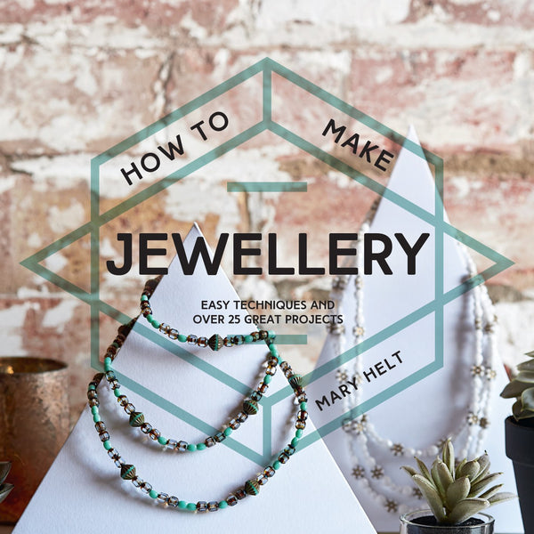 How to Make Jewellery: Easy Techniques and 25 Great Projects - CLEARANCE