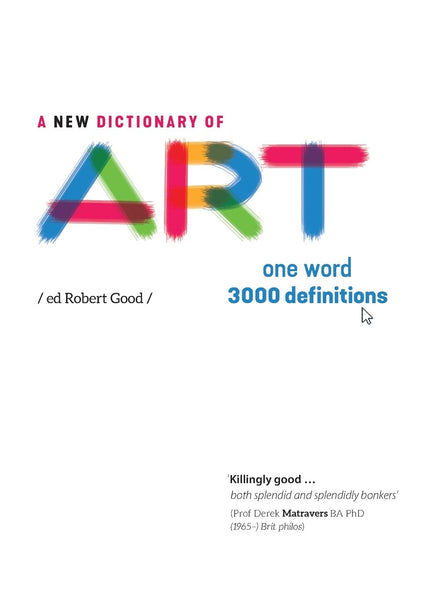 A New Dictionary of Art: One word - 3000 definitions