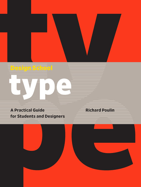 Type: A Practical Guide for Students and Designers (Design School)