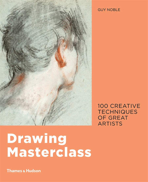 Drawing Masterclass: 100 Creative Techniques of Great Artists - CLEARANCE