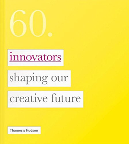 Sixty Innovators Shaping Our Creative Future - CLEARANCE