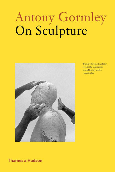 Anthony Gormley: On Sculpture - CLEARANCE