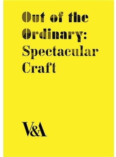 Out of the Ordinary: Spectacular Craft