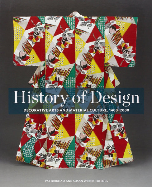 History of Design: Decorative Arts and Material Culture, 1400-2000 - CLEARANCE