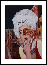 Load image into Gallery viewer, Print with White Border Oops Venice Italy Costume and Mask Fine Art PRINT of Painting Surprised Woman PAINTING Canal Oops! Venezia Casanova Grand Ball Menu Cover 2020