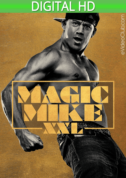 Magic Mike XXL HD