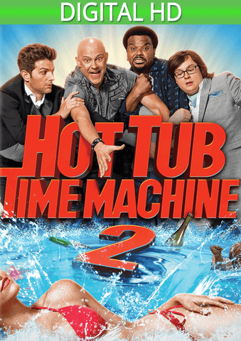 Hot Tub Time Machine 2 HD - eVideoClub