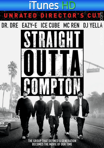 Straight Outta Compton (Unrated Director's Cut) iTunes HD - eVideoClub