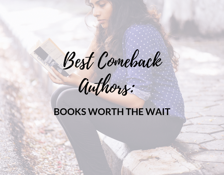 Best-Comeback-Authors_-Books-Worth-the-Wait