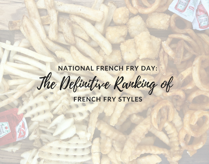 French fry styles, national French fry day