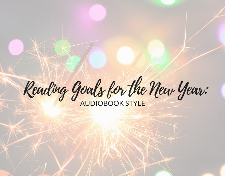 Reading Goals for the New Year: Audiobook Style