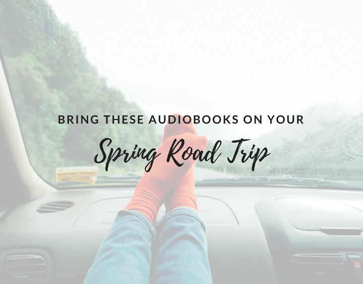 spring road trip, audiobooks for road trips, audiobooks for vacation, spring road trip