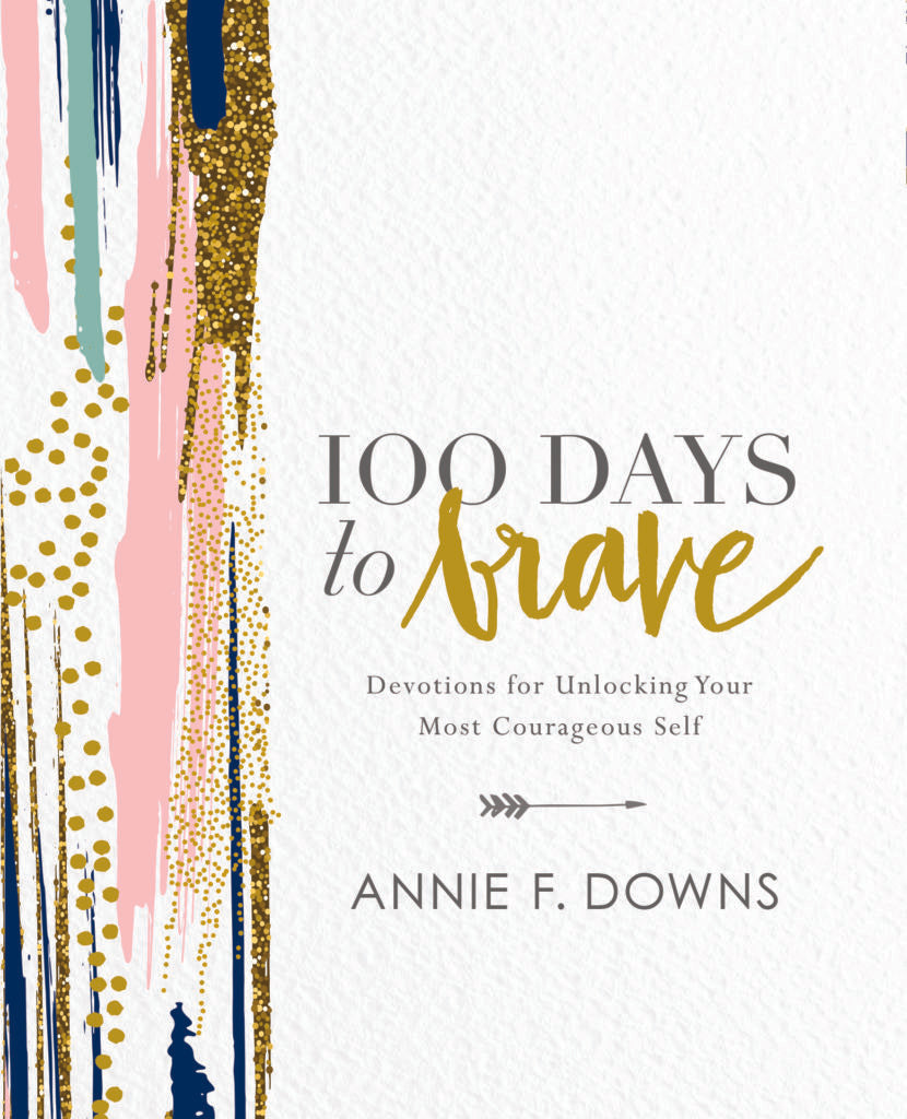 100 days to brave annie f downs new years resolution