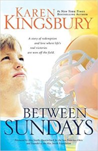 between Sundays, sports romance, romantic sports novel, Karen Kingsbury