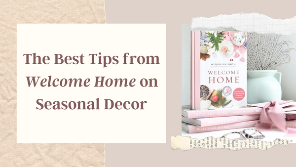 The Best Tips from Welcome Home on Seasonal Decor