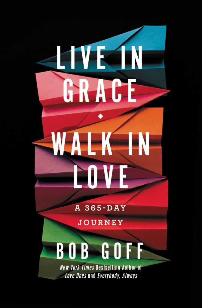 live in grace walk in love bob goff