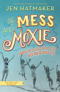 mess and moxie, of mess and moxie, Jen hatmaker, solo vacation