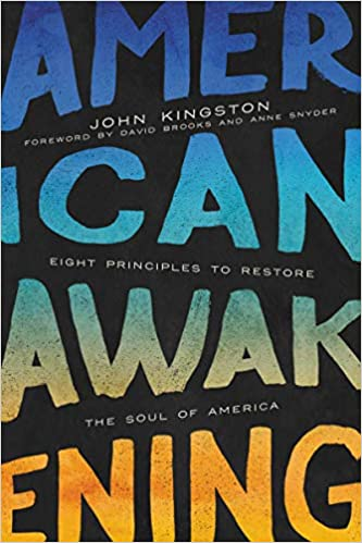 American Awakening: Eight Principles to Restore the Soul of America by John Kingston