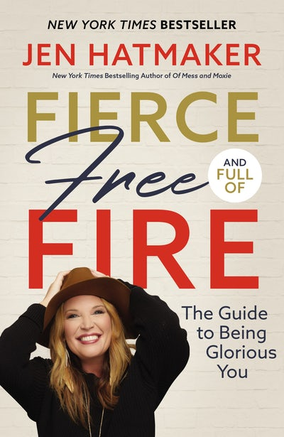 Fierce, Free, and Full of Fire by Jen Hatmaker