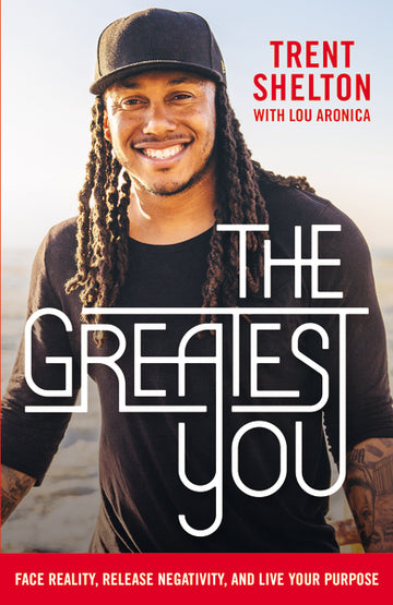 The Greatest You by Trent Shelton