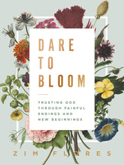 Dare to Bloom by Zim Flores book cover