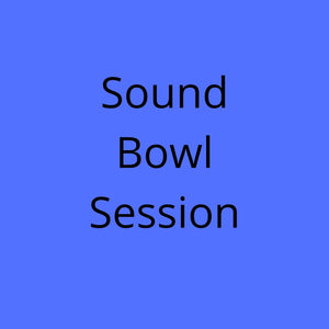 Sound Bowl Session