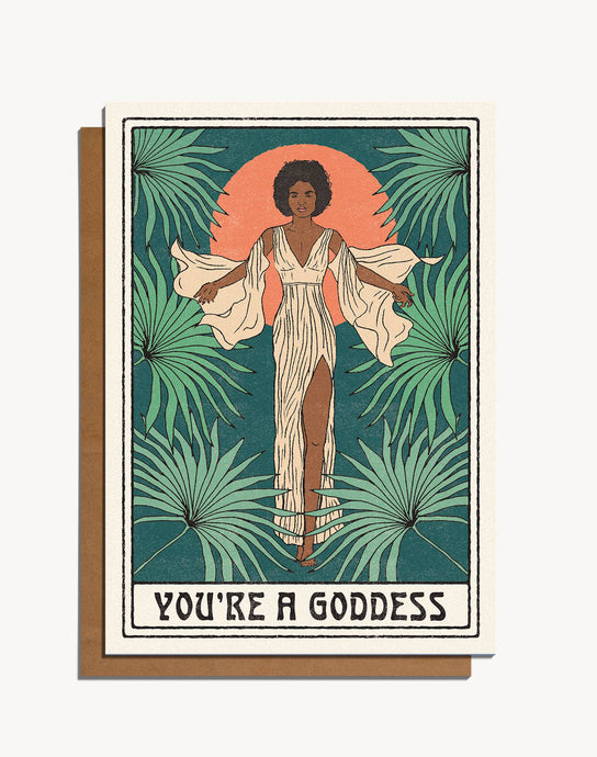 You're A Goddess Card