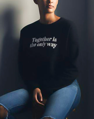 Together Is The Only Way Cropped Sweatshirt
