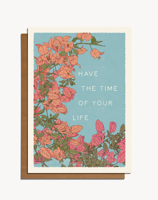 Have The Time OF Your Life Card
