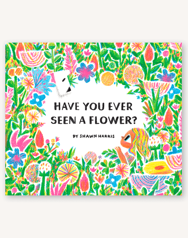 Have You Ever Seen A Flower Book