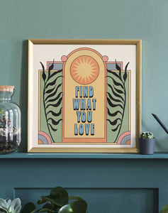 Find What You Love Print 12X12