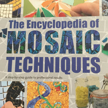 Load image into Gallery viewer, Encyclopedia of Mosaic Techniques