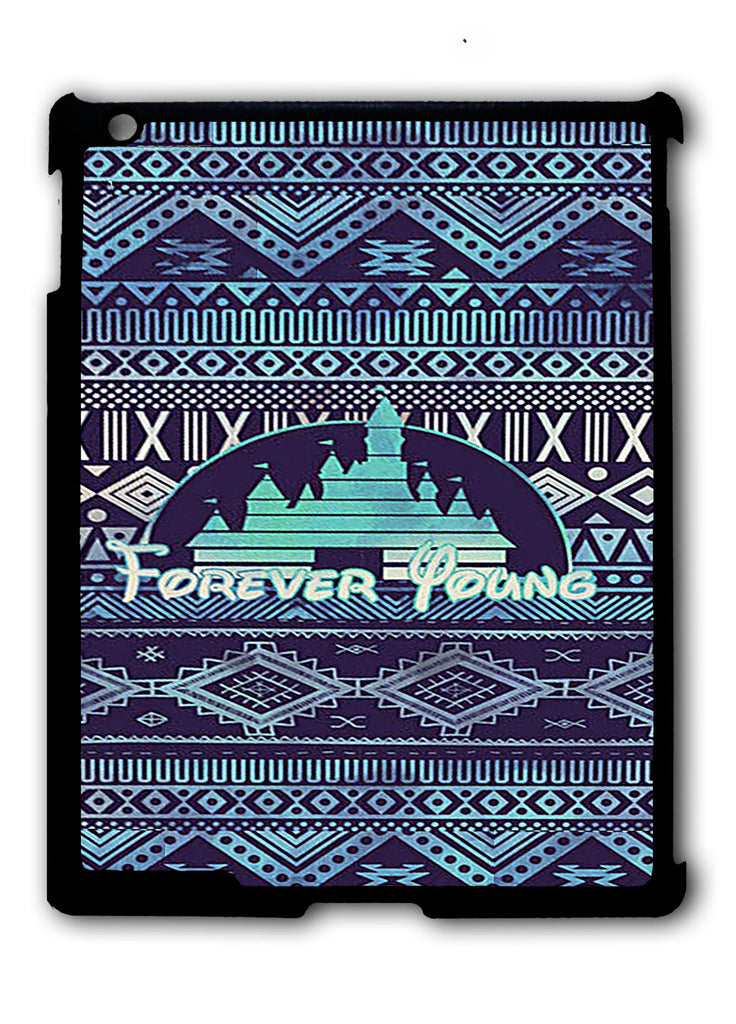 Forever Young Disney Aztec Pattern iPad 2 3 4, iPad Mini 1 2 3 , iPad Air 1 2, iPad Pro 9.7 12.9 Case