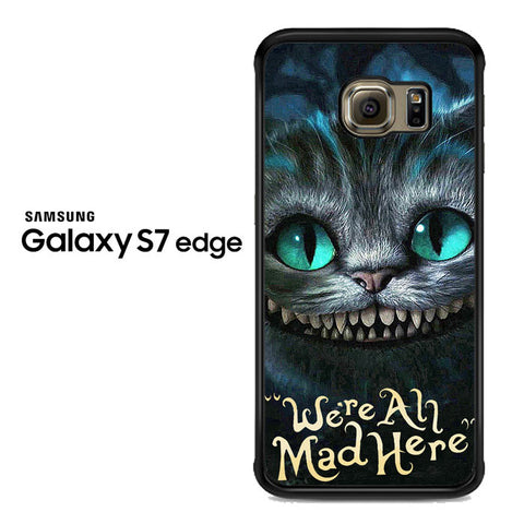 alice in wonderland were all mad here Samsung Galaxy S7 Edge Case