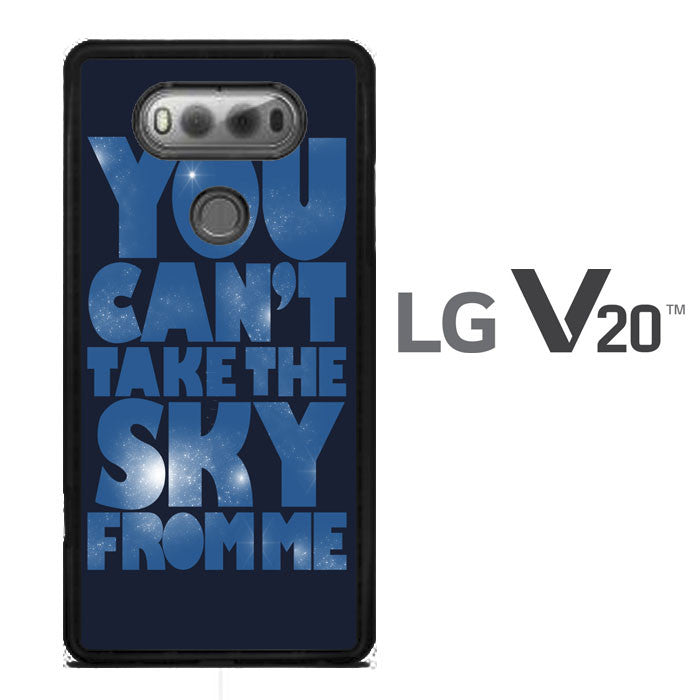 You Can't Take The Sky From Me Quotes LG V20  Case