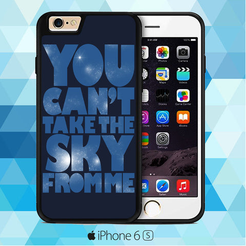 You Can't Take The Sky From Me Quotes iPhone 6 | iPhone 6S Case