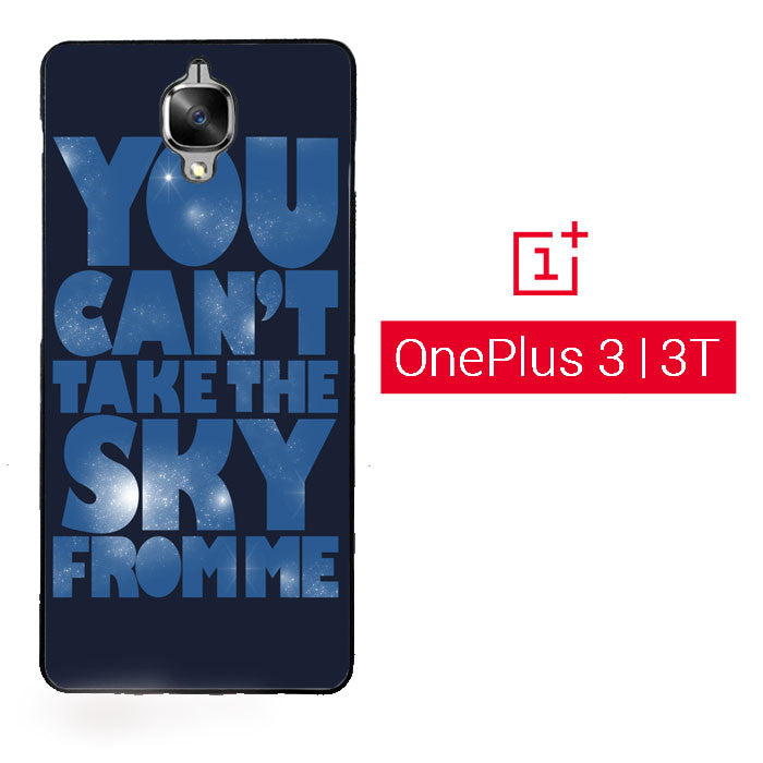 You Can't Take The Sky From Me Quotes OnePlus 3 | OnePlus 3T  Case