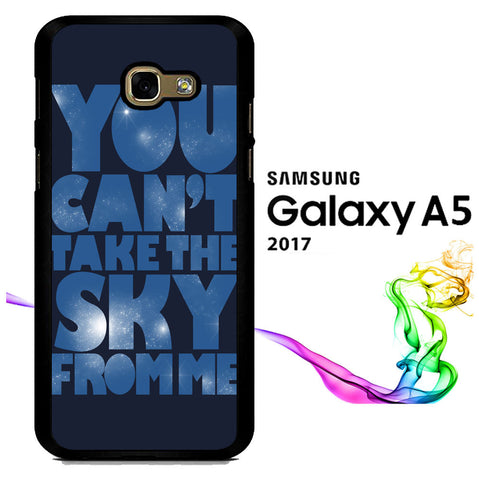 You Can't Take The Sky From Me Quotes Samsung Galaxy A5 2017  Case