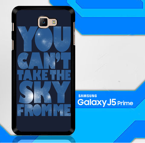 You Can't Take The Sky From Me Quotes Samsung Galaxy J5 Prime  Case