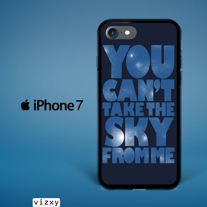 You Can't Take The Sky From Me Quotes iphone 7  Case