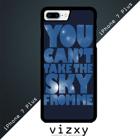 You Can't Take The Sky From Me Quotes iphone 7 Plus Plus Case