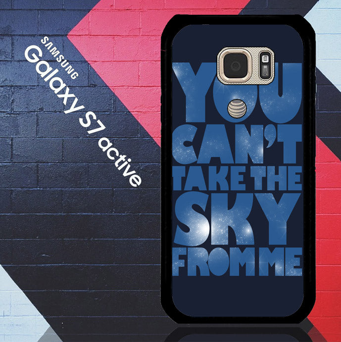 You Can't Take The Sky From Me Quotes Samsung Galaxy S7 Active  Case