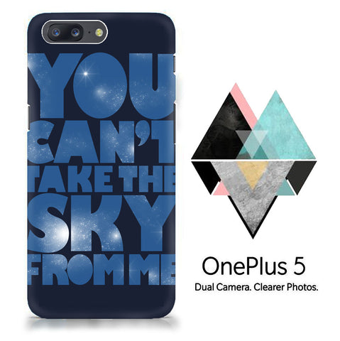 You Can't Take The Sky From Me Quotes One Plus X, 2, 3, 3T, 5 Full Wrap Print 3D  Case