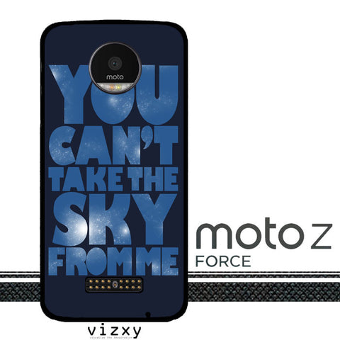 You Can't Take The Sky From Me Quotes Motorola Moto Z Force  Case