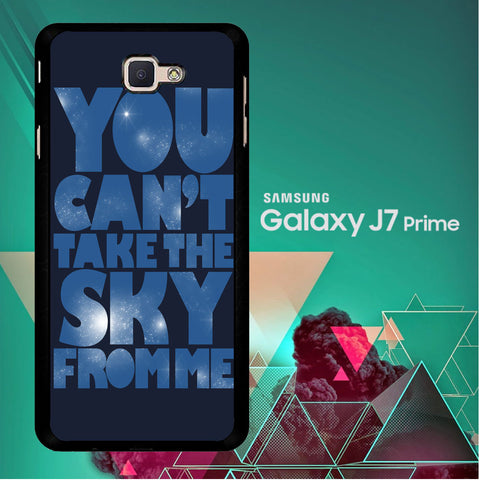 You Can't Take The Sky From Me Quotes Samsung Galaxy J7 Prime  Case